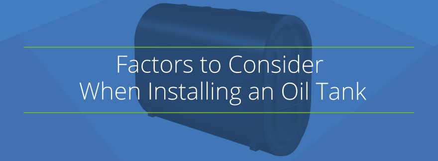 What to Consider When Installing an Oil Tank